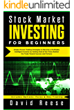 Stock Market Investing for Beginners: Simple Proven Trading Strategies to Become a Profitable Intelligent Investor by Getting Hold of the Tricks Behind ... (Making a Living with Trading Book 1)