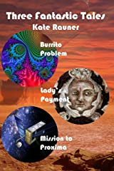 Three Fantastic Tales: Book 3: Artificial Intelligence, Renaissance Italy, and Interstellar Space (Fantastic Tales of Science Fiction and Fantasy) Kindle Edition