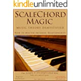 ScaleChord Magic: Music Theory Demystified - How to Master Interval Relationships (Theory in a Thimble Series Book 1)