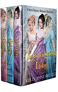 The Corbyn Sisters of Hampshire Trilogy: A Sweet Regency Romance Boxed Set