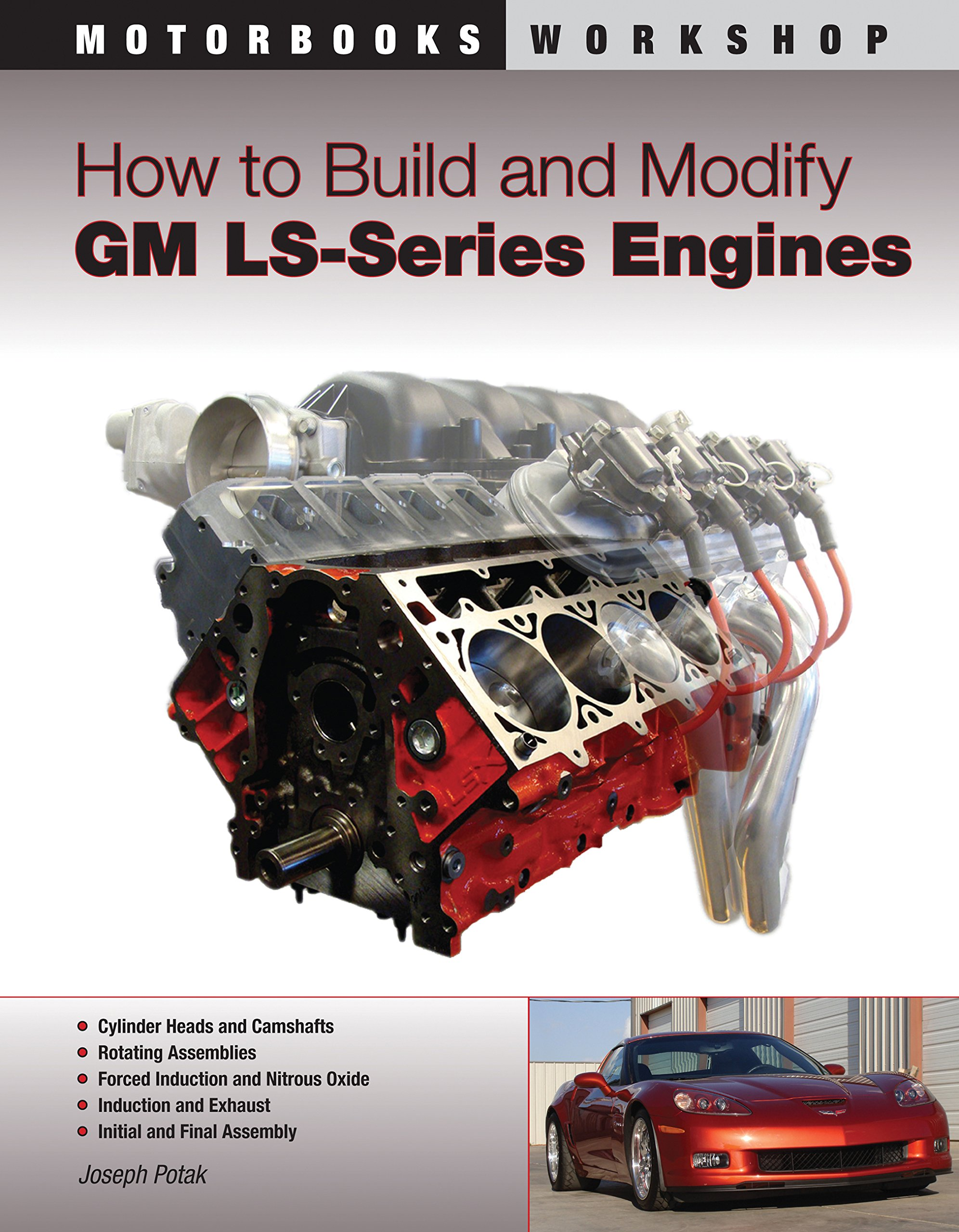 How to Build and Modify GM LS-Series Engines (Motorbooks Workshop): Joseph  Potak: 0752748335431: Amazon.com: Books