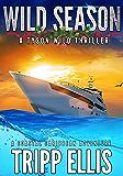 Wild Season: A Coastal Caribbean Adventure (Tyson Wild Thriller Book 22)
