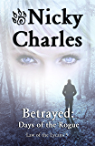 Betrayed: Days of the Rogue (Law of the Lycans Book 5) (English Edition)
