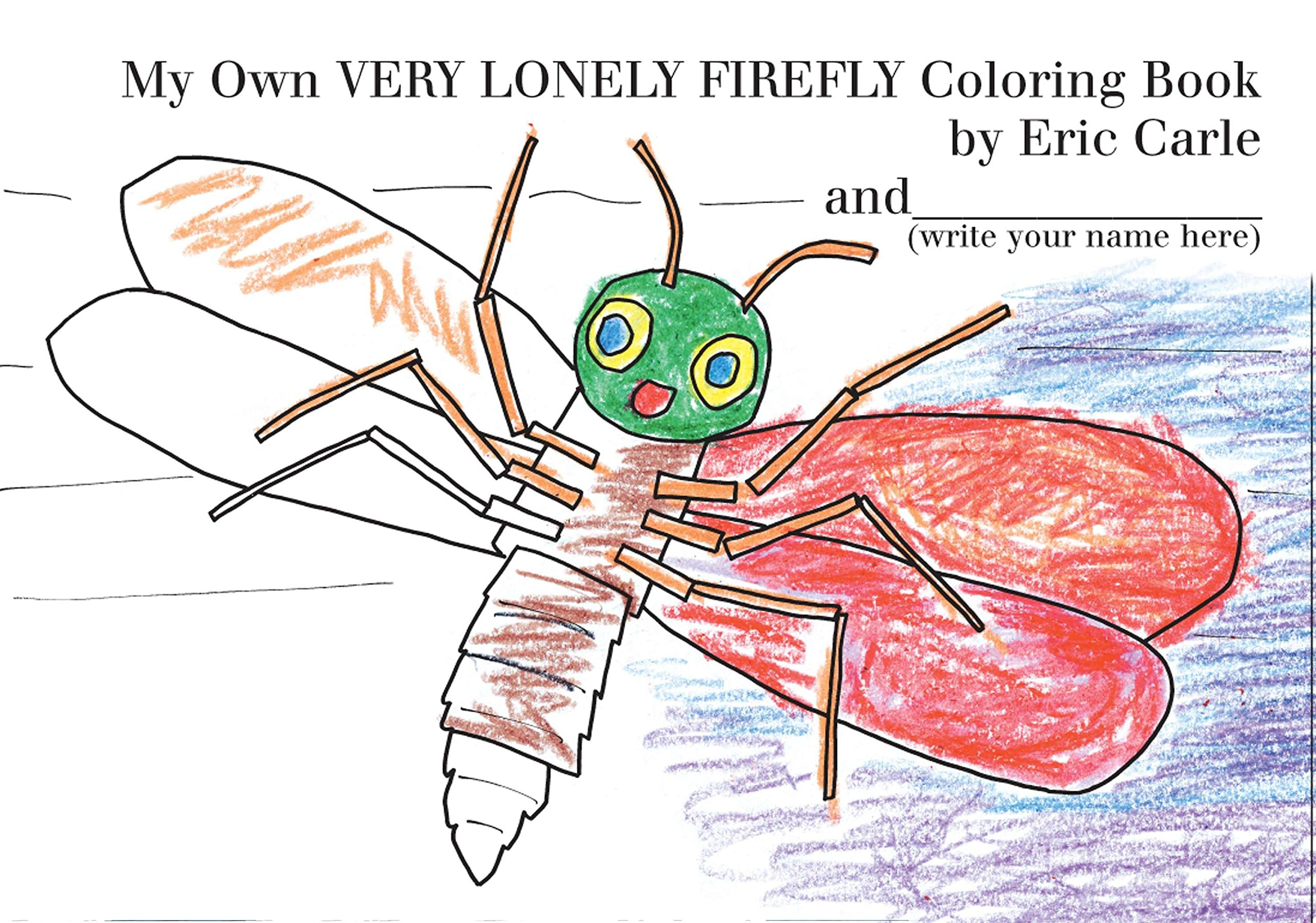 My Own Very Lonely Firefly Coloring Book Eric Carle