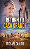 Return to Casa Grande