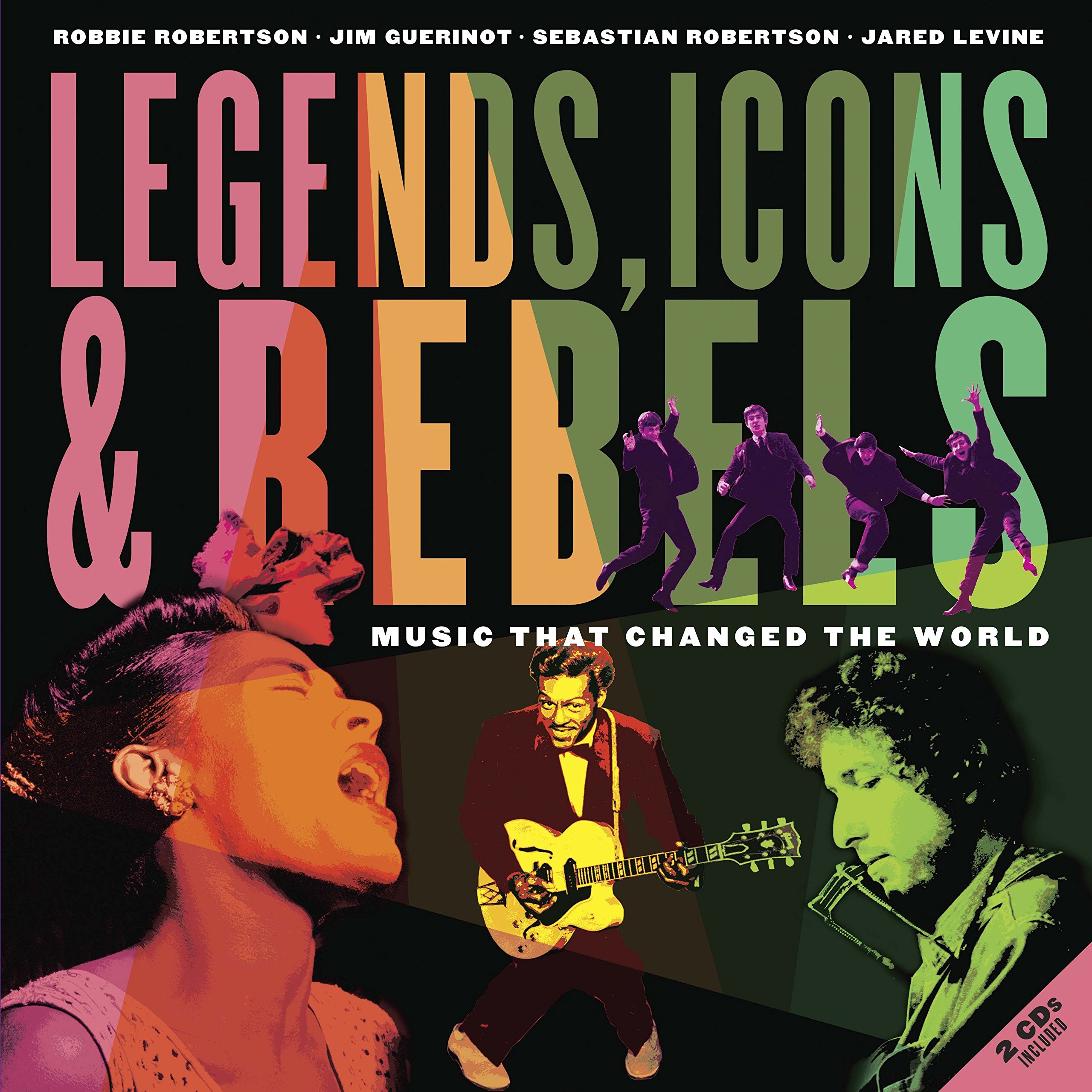 Legends Icons & Rebels: Music that Changed the World