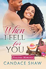 When I Fell for You (Precious Moments Book 2) Kindle Edition