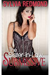 The Sister-in-Law Submissive Kindle Edition