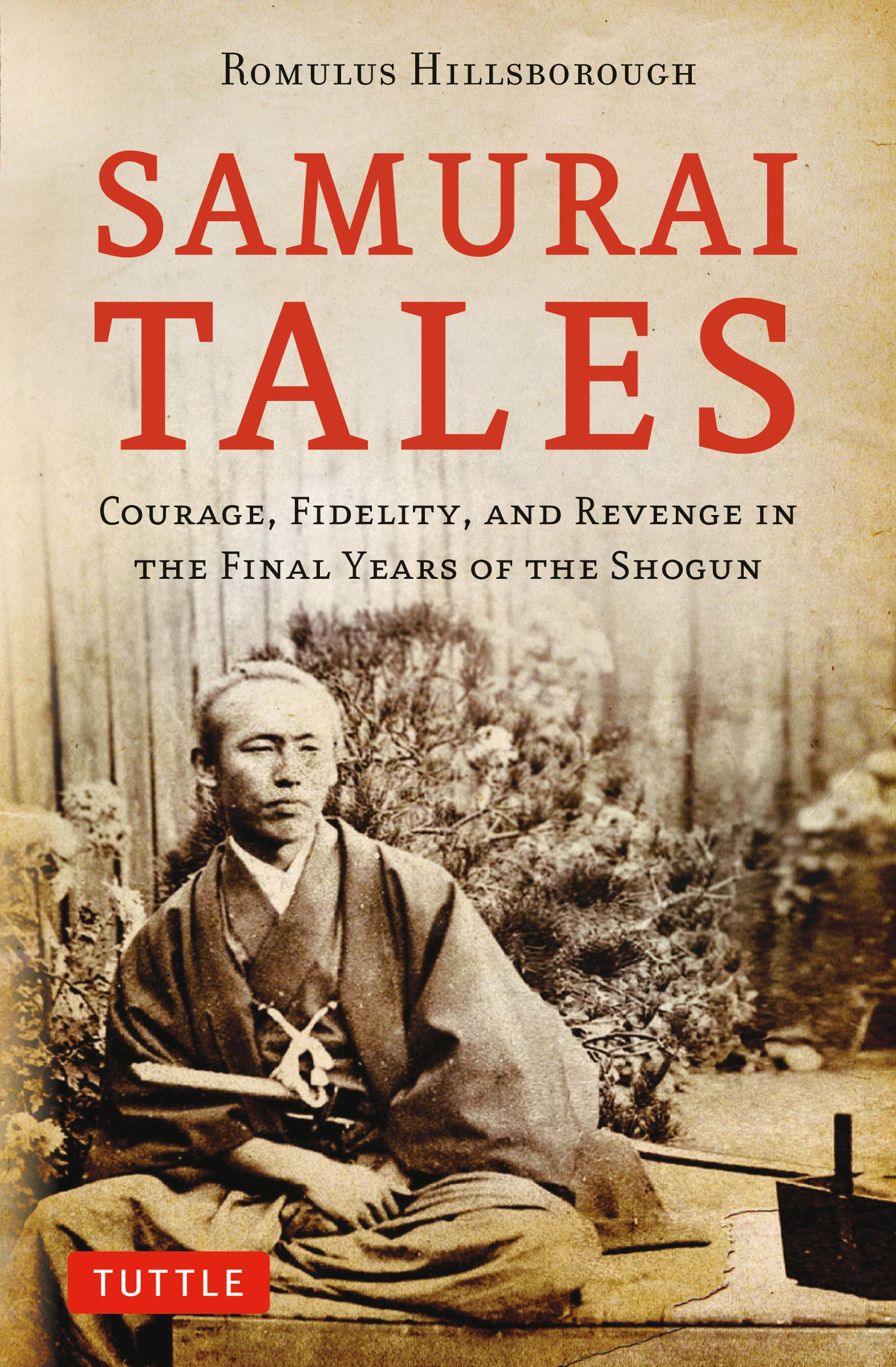 Read Online Samurai Tales: Courage, Fidelity and Revenge in the Final Years of the Shogun ebook