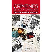 Crímenes de Ibiza y Formentera (Spanish Edition) Sep 16, 2013
