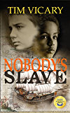 Nobody's Slave: a life-changing voyage (English Edition)