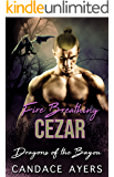 Fire Breathing Cezar: Dragon Shifter Romance (Dragons of the Bayou Book 2)