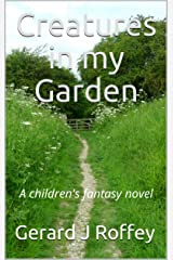 Creatures in my Garden Kindle Edition