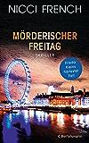 Mörderischer Freitag: Thriller - Frieda Kleins härtester Fall Bd. 5 (Psychologin Frieda Klein als Ermittlerin) (German Edition)