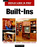 Built-Ins: Expert Advice from Start to Finish (Taunton's Build Like a Pro)