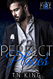 Catching Fire: Perfect Places (Billionaire Romance Series Book 3)