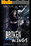 Broken Wings (Dark Elite Book 1) (English Edition)