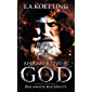 Become A Living God: Real Magick. Real Results. (The Complete Works of E.A. Koetting Book 10)