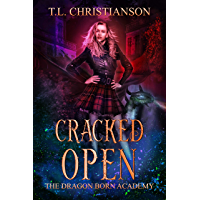 Cracked Open (The Dragon Born Academy Book 1)