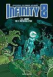 Infinity 8 Tome 5 : Le jour de l'apocalypse
