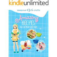 Awesome Recipes You Can Make and Share (Sleepover Girls Crafts)