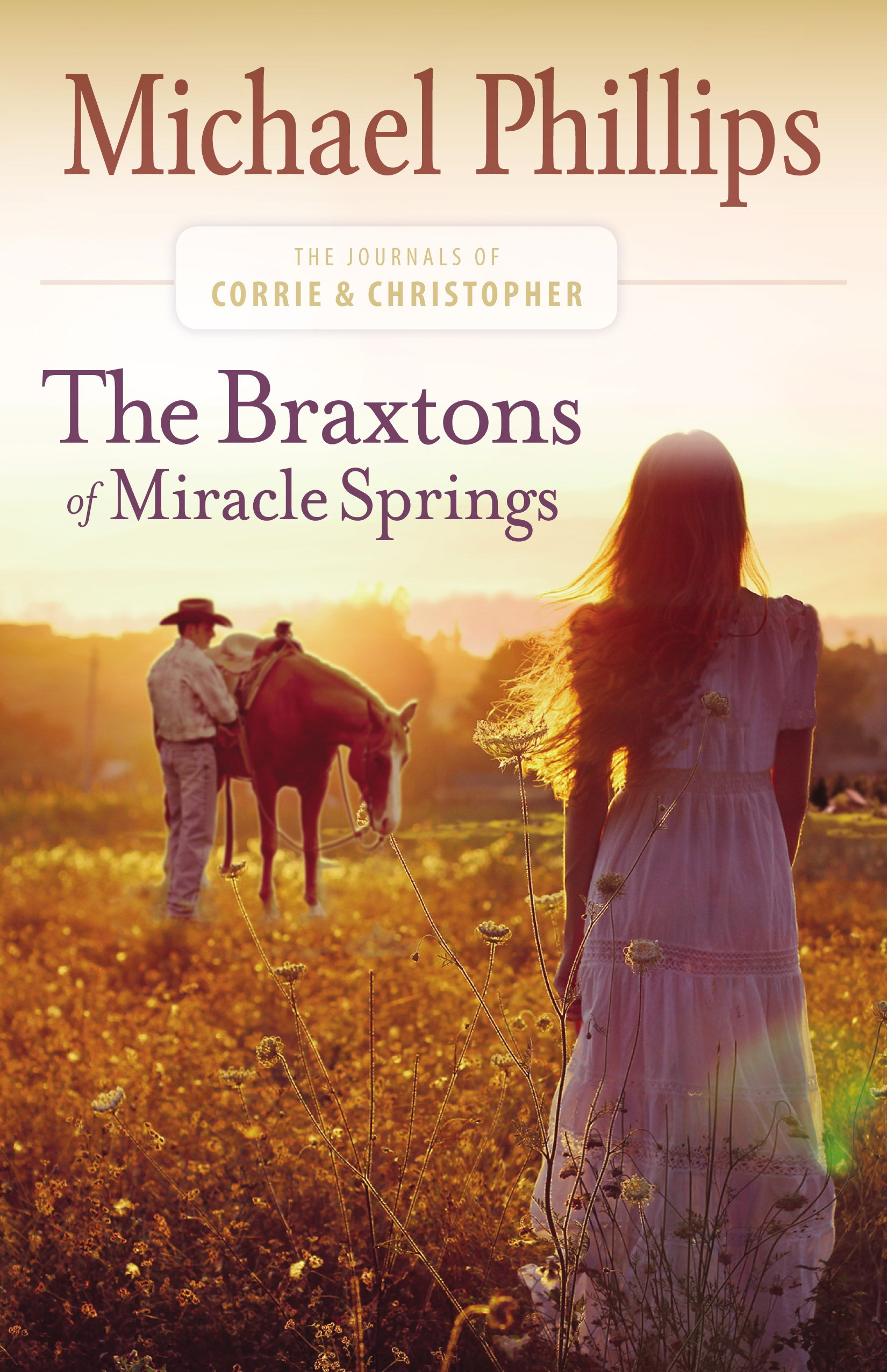 The Braxtons Of Miracle Springs  The Journals Of Corrie And Christopher Book  1   English Edition