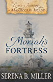 Love's Journey on Manitoulin Island: Moriah's Fortress (Book 2)
