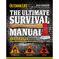 Outdoor Life: The Ultimate Survival Manual: 333 Skills that Will Get You Out Alive (English Edition)