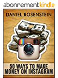 50 Ways to Make Money With Instagram (English Edition)