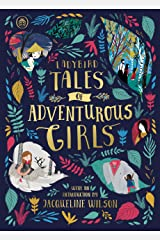 Ladybird Tales of Adventurous Girls: With an Introduction From Jacqueline Wilson (Ladybird Tales of... Treasuries) Kindle Edition