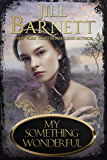 My Something Wonderful (Book One, The Sisters of Scotland)