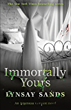 Immortally Yours: Book Twenty-Six (ARGENEAU VAMPIRE 26)