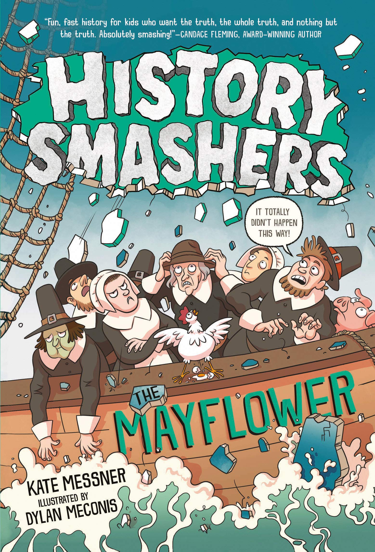 History Smashers: The Mayflower: Messner, Kate, Meconis, Dylan:  9780593120316: Amazon.com: Books