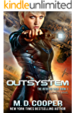 Outsystem: A Military Science Fiction Space Opera Epic: Aeon 14 (The Intrepid Saga)