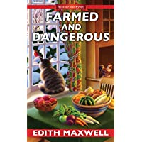 Farmed and Dangerous (Local Foods Mystery Book 3)