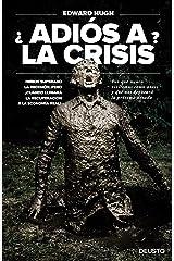 ¿Adiós a la crisis?: Hemos superado la recesión, pero ¿cuándo llegará la recuperación a la economía real? (Spanish Edition) Kindle Edition