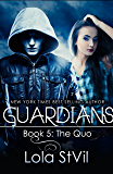 Guardians: The Quo (The Guardians Series, Book 5, Part 1) (English Edition)