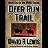Deer Run Trail (the Trail series Book 1)