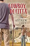 Cowboy di città (Italian Edition)