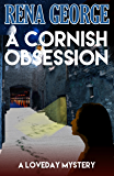 A Cornish Obsession (The Loveday Ross Cornish Mysteries Book 4)