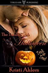 The Trouble with Halloween: The Trouble Series: #8 Kindle Edition
