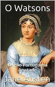 Jane Austen's O Watsons - Edição Portuguesa - Anotado: Edição Portuguesa - Anotado
