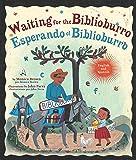Waiting for the Biblioburro/Esperando el Biblioburro: (Spanish-English bilingual edition)