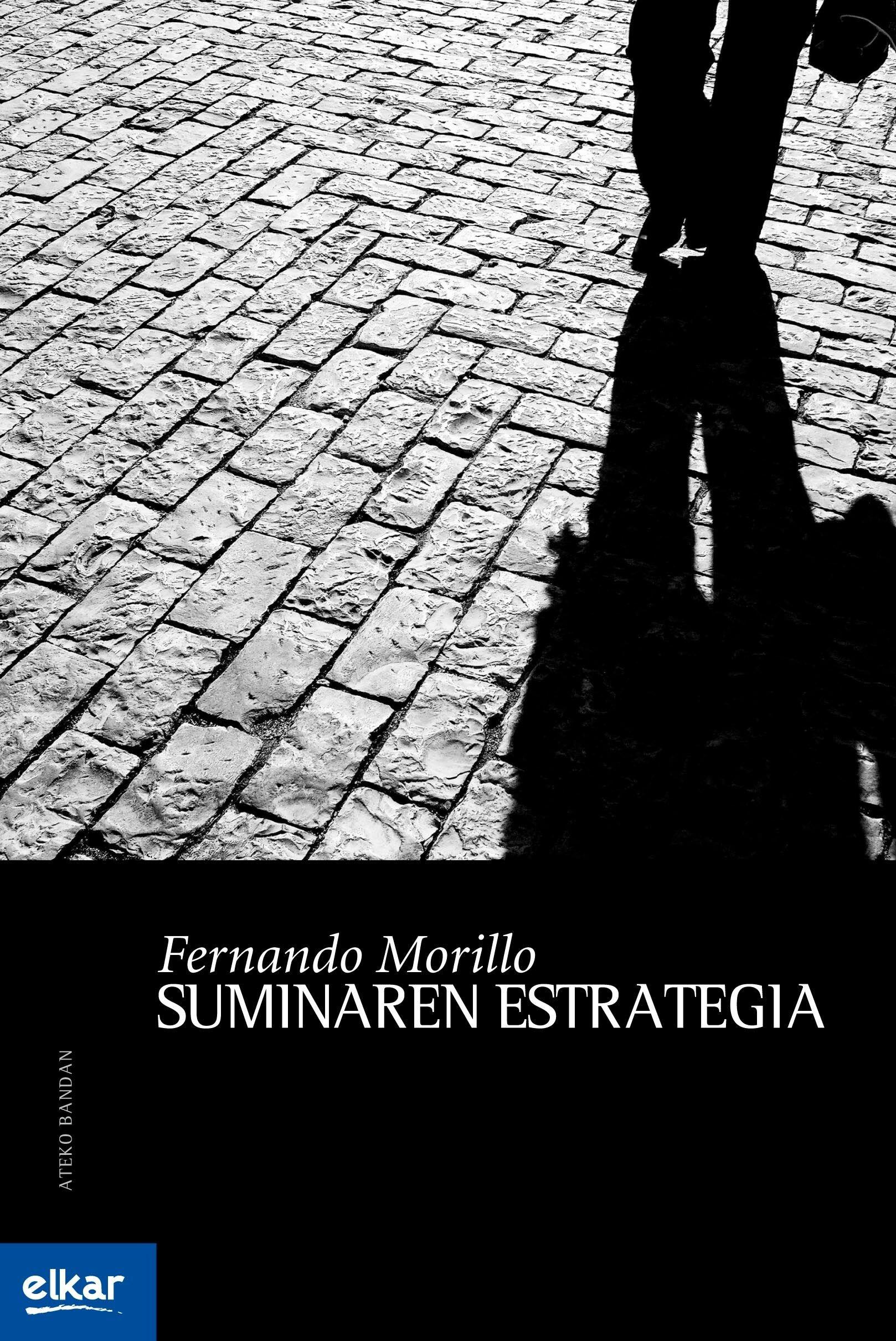 Suminaren estrategia (Ateko bandan) (Euskera) Tapa blanda – 31 mar 2008 Fernando Morillo Grande Elkarlanean S.L. 8497835743