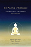 The Practice of Dzogchen: Longchen Rabjam's Writings on the Great Perfection (Buddhayana Foundation)