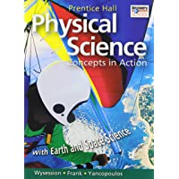 High School Physical Science: Concepts in Action W/Earth & Space Sciencestudent Edition