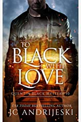 To Black With Love: A Quentin Black Paranormal Mystery Romance (Quentin Black Mystery Book 10) Kindle Edition