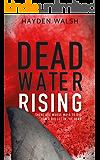 Dead Water Rising: A Novel