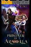 The Prisoner of Arabella (Arabella Online)
