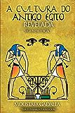 A Cultura do Antigo Egito Revelada